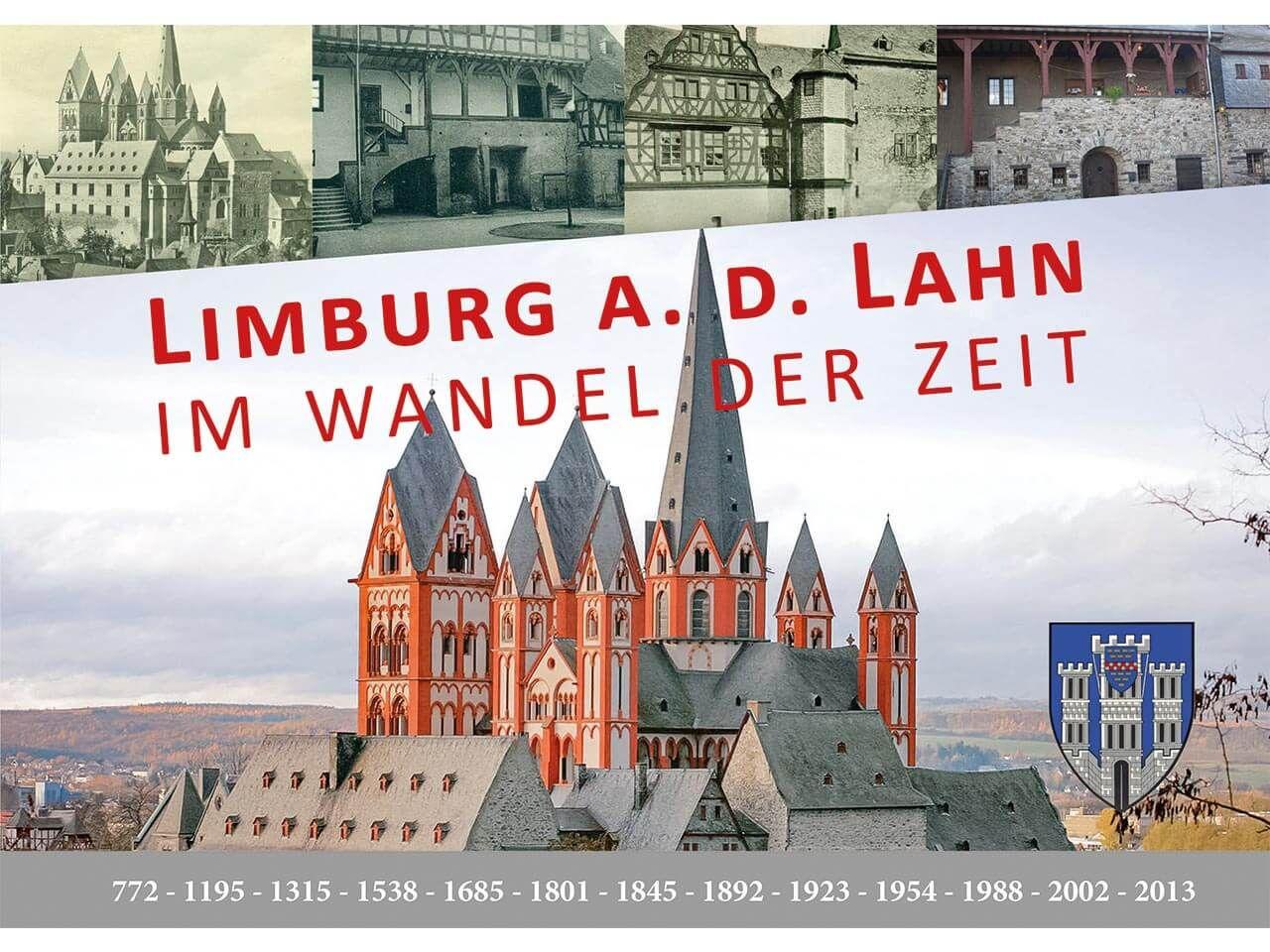 """Im Wandel der Zeit """"Limburg an der Lahn"""""""