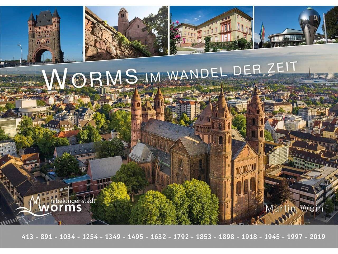 """Im Wandel der Zeit """"Worms"""""""